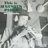 This is Augustus Pablo by Augustus Pablo