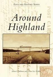 Around Highland by Ethan P Jackman