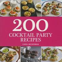 200 Cocktail Party Recipes by Carol Beckerman