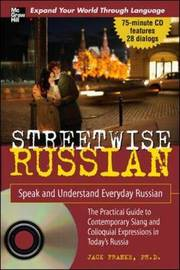 Streetwise Russian: Speak and Understand Everyday Russian by Jack Franke image