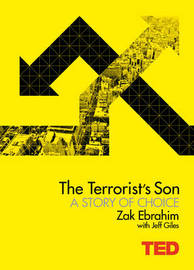 The Terrorist's Son: A Story of Choice by Zak Ebrahim