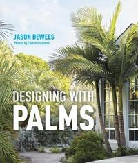 Designing with Palms by Jason Dewees