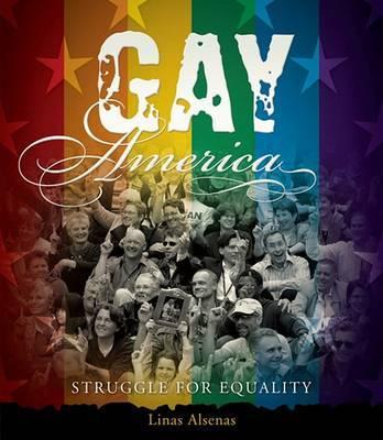 Gay America: Struggle for Equality by Linas Alsenas