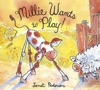 Millie Wants to Play! by Janet Pedersen image