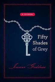 Fifty Shades of Grey: Inner Goddess by E L James