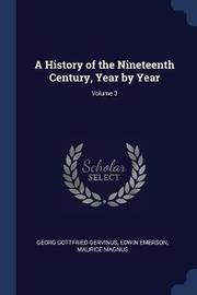 A History of the Nineteenth Century, Year by Year; Volume 3 by Georg Gottfried Gervinus