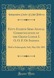 Fifty-Eighth Semi-Annual Communication of the Grand Lodge I. O. O. F. of Indiana by Independent Order of Odd Fellows image