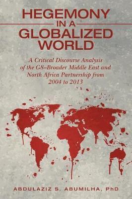Hegemony in a Globalized World by Phd Abdulaziz S Abumilha image