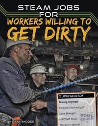 Steam Jobs for Willing to Get Dirty by Sam Rhodes