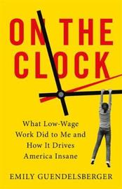 On the Clock by Emily Guendelsberger