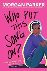 Who Put This Song On? by Morgan Parker image