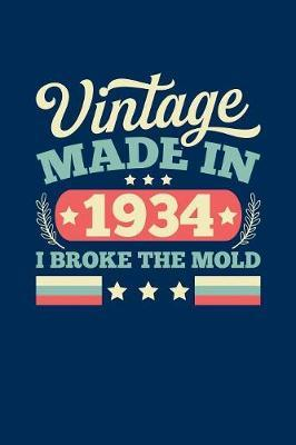 Vintage Made In 1934 I Broke The Mold by Vintage Birthday Press
