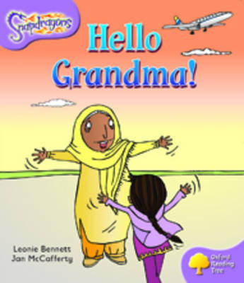 Oxford Reading Tree: Level 1+: Snapdragons: Hello Grandma! by Leonie Bennett image