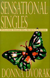 Sensational Singles: Worldwide Singles Spill Secrets to Success by Donna Dvorak image
