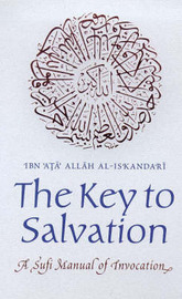 The Key to Salvation by Ibn Ata Allah al-Iskandari