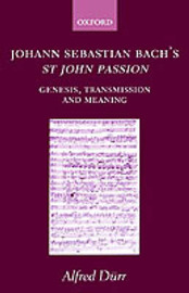Johann Sebastian Bach's St John Passion by Alfred Durr image