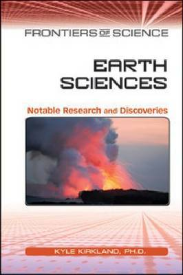 Earth Sciences: Notable Research and Discoveries by Kyle Kirkland image