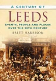 A Century of Leeds by Brett Harrison image