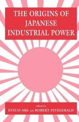 The Origins of Japanese Industrial Power image