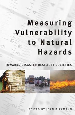 Measuring Vulnerability to Natural Hazards by John Birkman