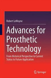 Advances for Prosthetic Technology by Robert LeMoyne