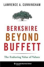Berkshire Beyond Buffett by Lawrence A Cunningham