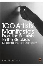 100 Artists' Manifestos by Alex Danchev