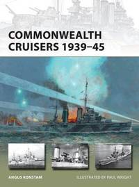 Commonwealth Cruisers 1939-45 by Angus Konstam