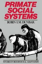 Primate Social Systems by Robin Dunbar