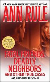 Fatal Friends, Deadly Neighbors by Ann Rule image
