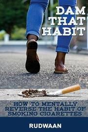 Dam That Habit by Rudwaan