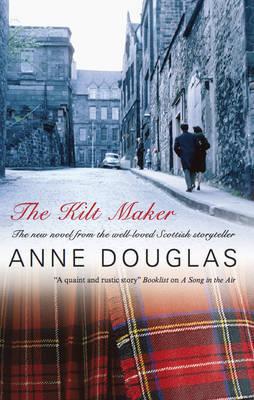 The Kilt Maker by Anne Douglas