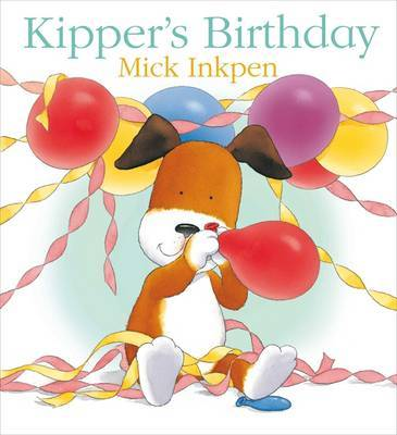 Kipper: Kipper's Birthday by Mick Inkpen image