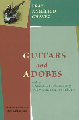 Guitars & Adobes by Fray Angelico Chavez