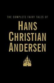 The Complete Fairy Tales by Hans Christian Andersen