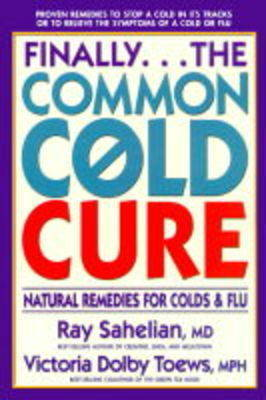 Finally.. the Common Cold Cure by Ray Sahelian