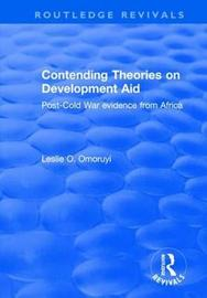 Contending Theories on Development Aid by Leslie O. Omoruyi