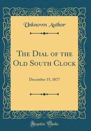 The Dial of the Old South Clock by Unknown Author image