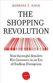 The Shopping Revolution by Barbara E. Kahn