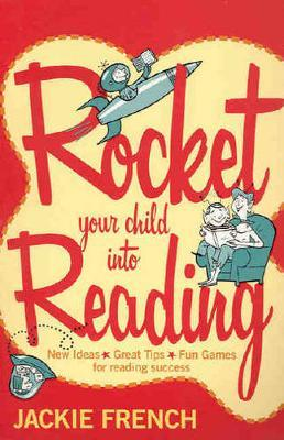 Rocket Your Child Into Reading by Jackie French image