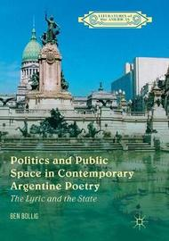 Politics and Public Space in Contemporary Argentine Poetry by Ben Bollig