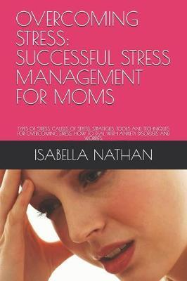 Overcoming Stress by Isabella Nathan