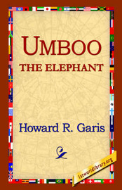 Umboo, The Elephant by Howard R Garis