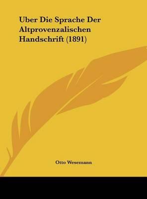 Uber Die Sprache Der Altprovenzalischen Handschrift (1891) by Otto Wesemann image