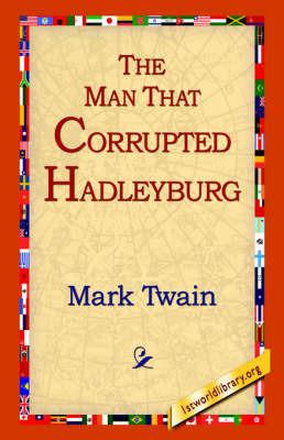 The Man That Corrupted Hadleyburg by Mark Twain )