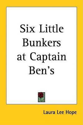 Six Little Bunkers at Captain Ben's by Laura Lee Hope
