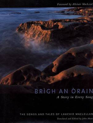 Brigh an Orain - A Story in Every Song by Lauchie MacLellan