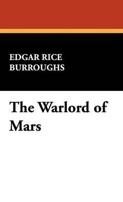 The Warlord of Mars by Edgar , Rice Burroughs