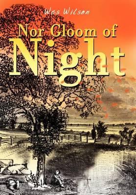 Nor Gloom of Night by Wes Wilson