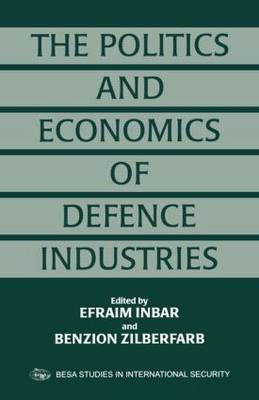 The Politics and Economics of Defence Industries
